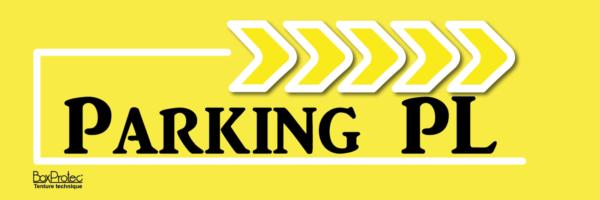 panneau directionnel jaune parking poids lourd boxprotec