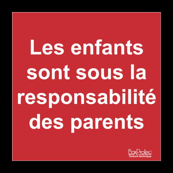 panneau attention les enfants sont sous la responsabilité des parents
