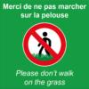 BOXPROTEC - panneau fond vert interdit personnalisé / don't walk on the grass / ne pas marcher sur la pelouse /interdiction